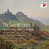 The Secret Fauré 3: Sacred Vocal Works - Requiem