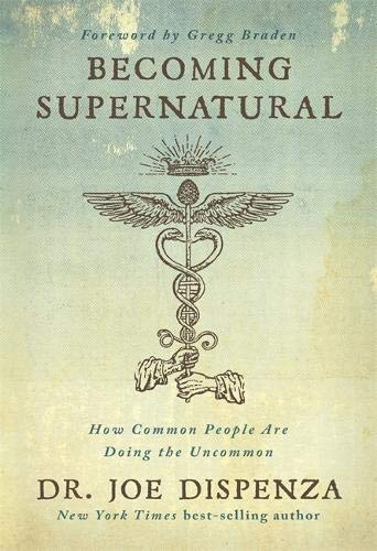 Dispenza, J: Becoming Supernatural