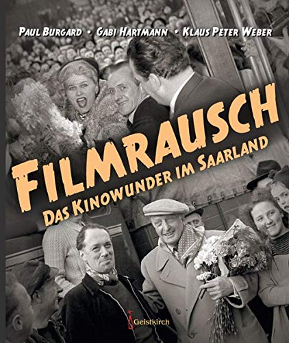 Filmrausch: Das Kinowunder im Saarland