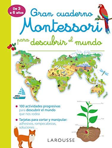 Gran cuaderno Montessori para descubrir el mundo (LAROUSSE - Infantil / Juvenil - Castellano - A partir de 3 años)