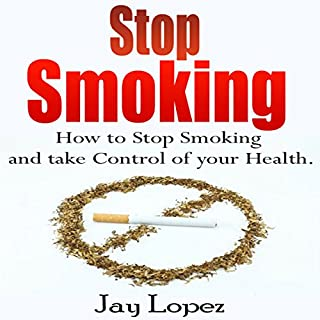 Stop Smoking     The Most Effective Way to Stop Smoking Permanently              By:                                                                                                                                 Jay Lopez                               Narrated by:                                                                                                                                 Joshua Bennington                      Length: 24 mins     22 ratings     Overall 4.1