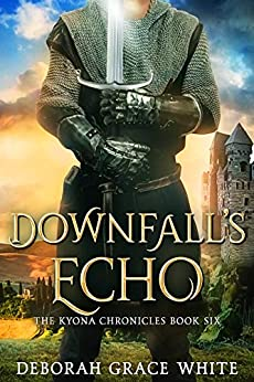 Downfall's Echo (The Kyona Chronicles Book 6) by [Deborah Grace White]