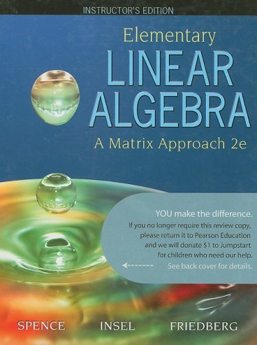Elementary Linear Algebra: A Matrix Approach; Instructor's Edition