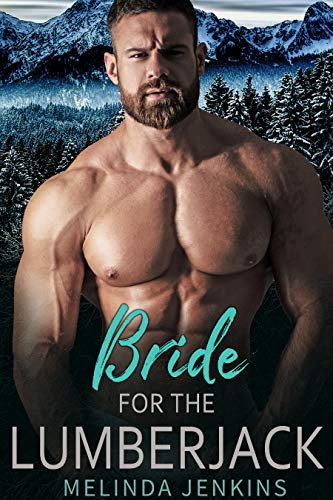 Bride For The Lumberjack: Alpha Male And Curvy Girl Romance