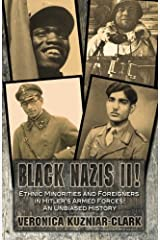 Black Nazis II! Ethnic Minorities and Foreigners in Hitler's Armed Forces: An Unbiased History by Veronica Kuzniar Clark (2012-04-02) Paperback