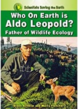 Who on Earth is Aldo Leopold?: Father of Wildlife Ecology (Scientists Saving the Earth) (Hardback) - Common