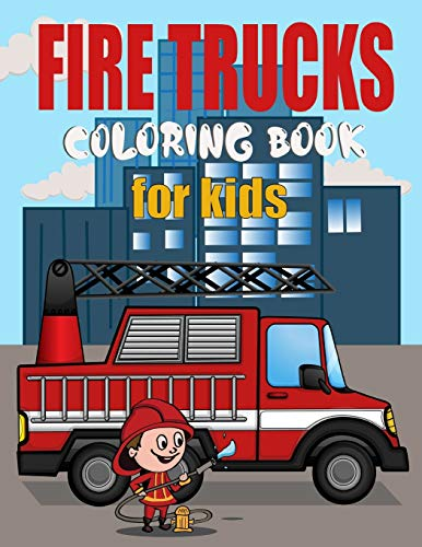 Fire Truck Coloring Book For Kids: 30 Big and Simple Fire Engine Images Perfect For Beginners Learni