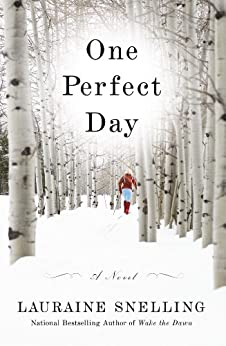 One Perfect Day: A Novel by [Lauraine Snelling]