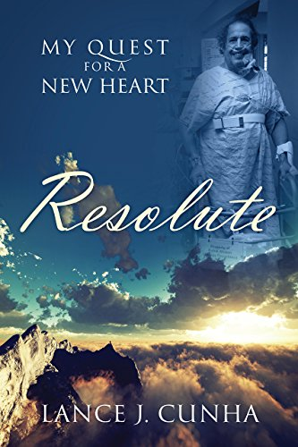 Resolute: My Quest For A New Heart (English Edition)