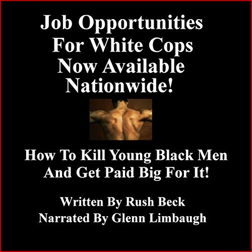 Job Opportunities for White Cops Now Available Nationwide! audiobook cover art