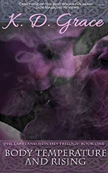 Body Temperature and Rising: The Lakeland Witches Trilogy by [K D Grace]