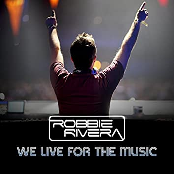 We Live For The Music