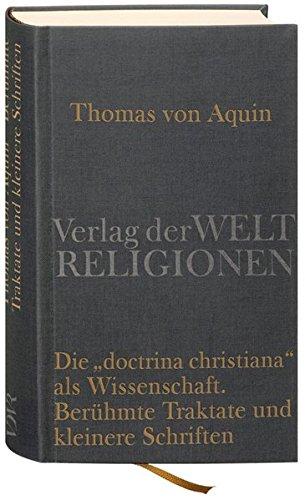 Die »doctrina christiana« als Wissenschaft: Berühmte Traktate und kleinere Schriften