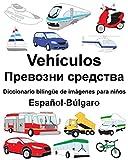Español-Búlgaro Vehículos/Превозни средства Diccionario bilingüe de imágenes para niños