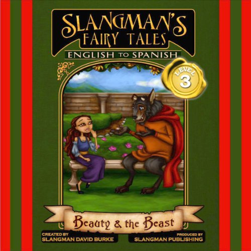 Slangman's Fairy Tales: English to Spanish, Level 3 - Beauty and the Beast cover art
