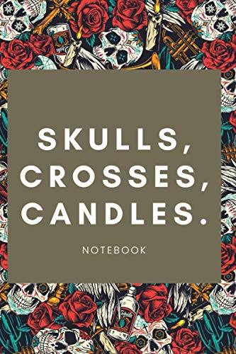 Skulls, crosses, candles. Notebook: 120 pages. 6x9