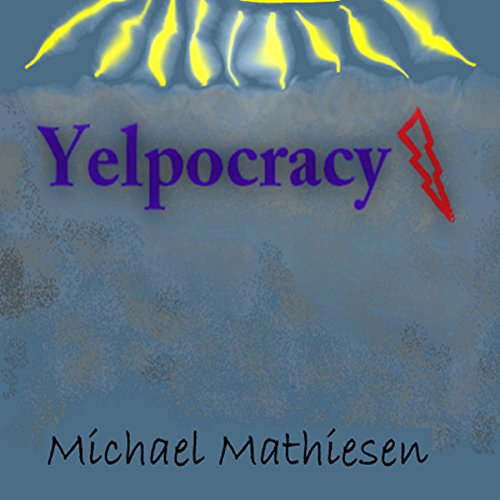 Yelpocracy Audiobook By Michael Mathiesen cover art
