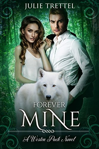 Forever Mine (Westin Pack Book 3)