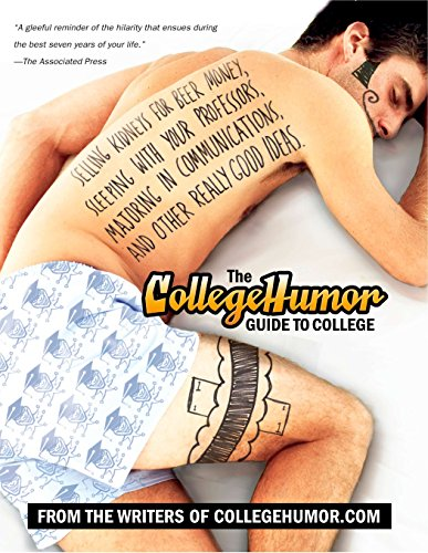 The Collegehumor Guide To College Selling Kidneys For Beer Money Sleeping With Your Professors Majoring In