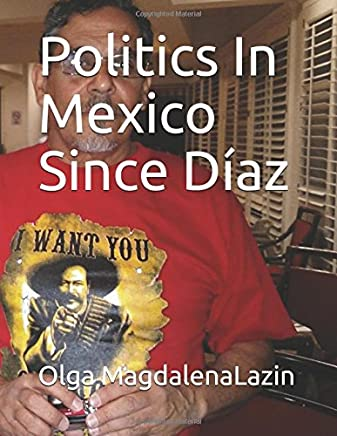 Politics In Mexico: Since Colonial Times