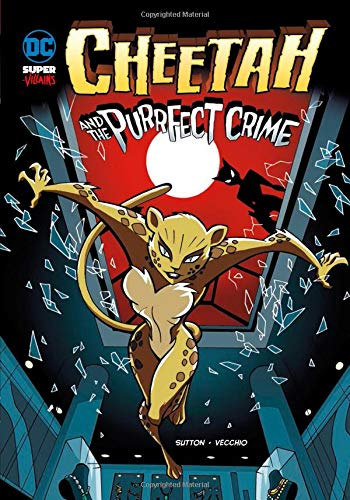 Cheetah and the Purrfect Crime (DC Super-villains)