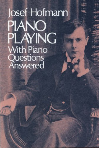 Piano Playing: With Piano Questions Answered (Dover Books on Music Book 1) (English Edition)