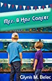 Mrs. B Has Cancer