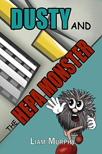 Dusty and the HEPA Monster by Murphy, Liam