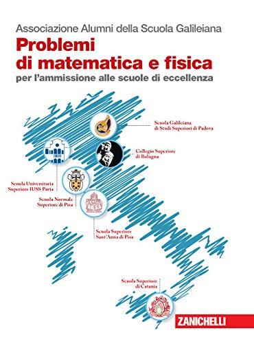 Problemi di matematica e fisica per l'ammissione alle scuole di eccellenza