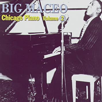 Broke And Hungry Blues: Chicago Piano Volume 2