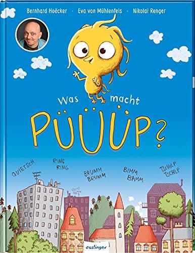 Was macht Püüüp?: Eine Geschichte über Geräusche von Bernhard Hoëcker