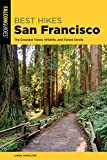 Best Hikes San Francisco: The Greatest Views, Wildlife, and Forest Strolls (Best Hikes Near Series)