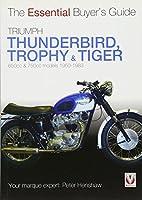 Triumph Thunderbird, Trophy & Tiger: 650cc & 750cc models: 1950-1983 (Essential Buyer's Guide)