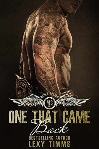 One That Came Back: Motorcycle Club Romance Steamy Alpha Biker Billionaire Obsession (Hades' Spawn Motorcycle Club Series Book 3) (English Edition)