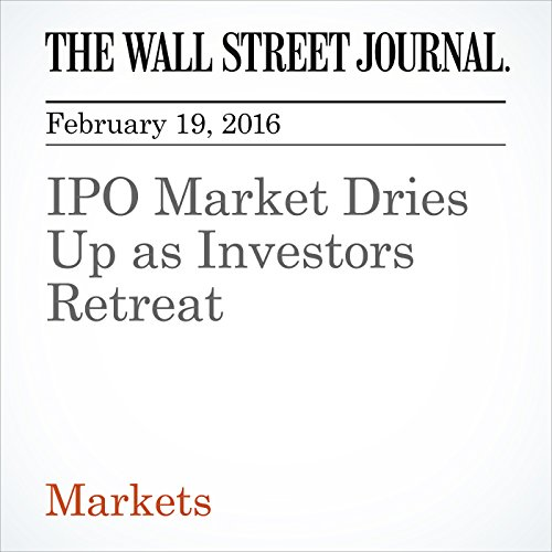 IPO Market Dries Up as Investors Retreat cover art