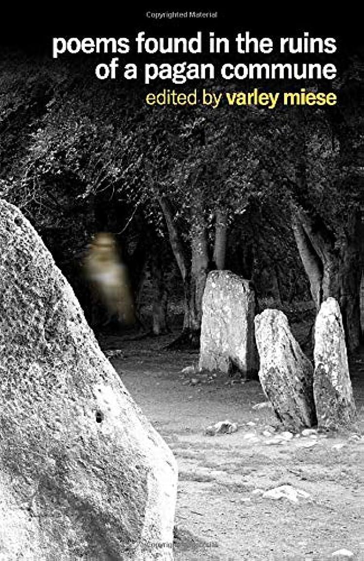 章メイト罰Poems Found In The Ruins Of A Pagan Commune