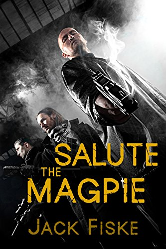 Salute the Magpie (English Edition)