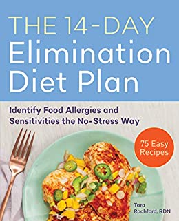 The 14-Day Elimination Diet Plan: Identify Food Allergies and Sensitivities the No-Stress Way by [Tara Rochford RDN]