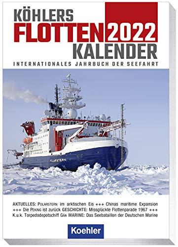Köhlers Flottenkalender 2022: Internationales Jahrbuch der Seefahrt