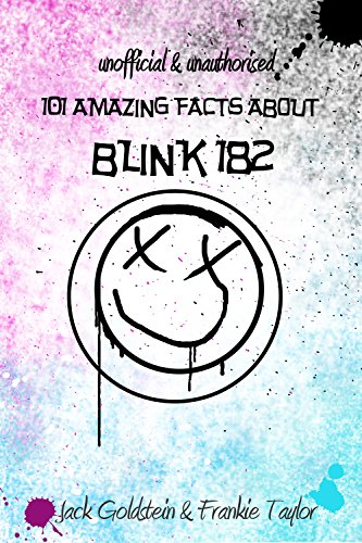 101 Amazing Facts about Blink-182 (English Edition)