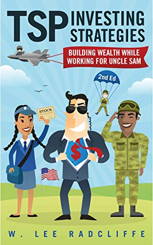 TSP Investing Strategies: Building Wealth While Working for Uncle Sam, 2nd Edition
