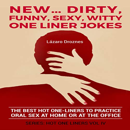 New...Dirty, Funny, Sexy, Witty One Liner Jokes audiobook cover art