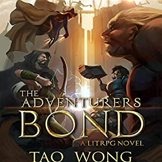The Adventurers Bond     Book 5 of the Adventures on Brad              By:                                                                                                                                 Tao Wong                               Narrated by:                                                                                                                                 Eric Martin                      Length: 5 hrs and 22 mins     32 ratings     Overall 4.7