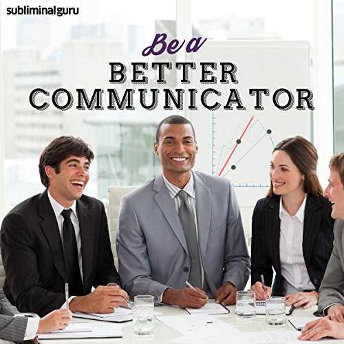 Be a Better Communicator - Subliminal Messages cover art