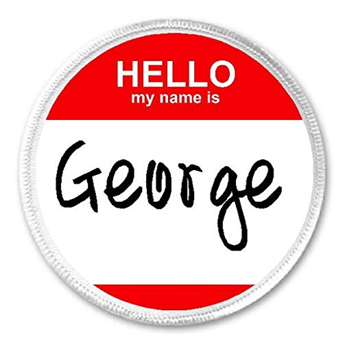 Hello My Name Is George - 3' Sew/Iron On Patch Badge Tag Label