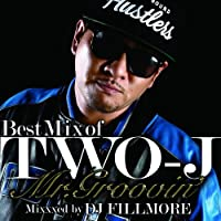 The Best Mix of TWO-J MR.GROOVIN'Mixed By DJ FILLMORE