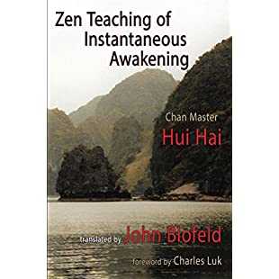 Zen Teaching of Instantaneous Awakening being the teaching of the Zen Master Hui Hai, known as the Great Pearl