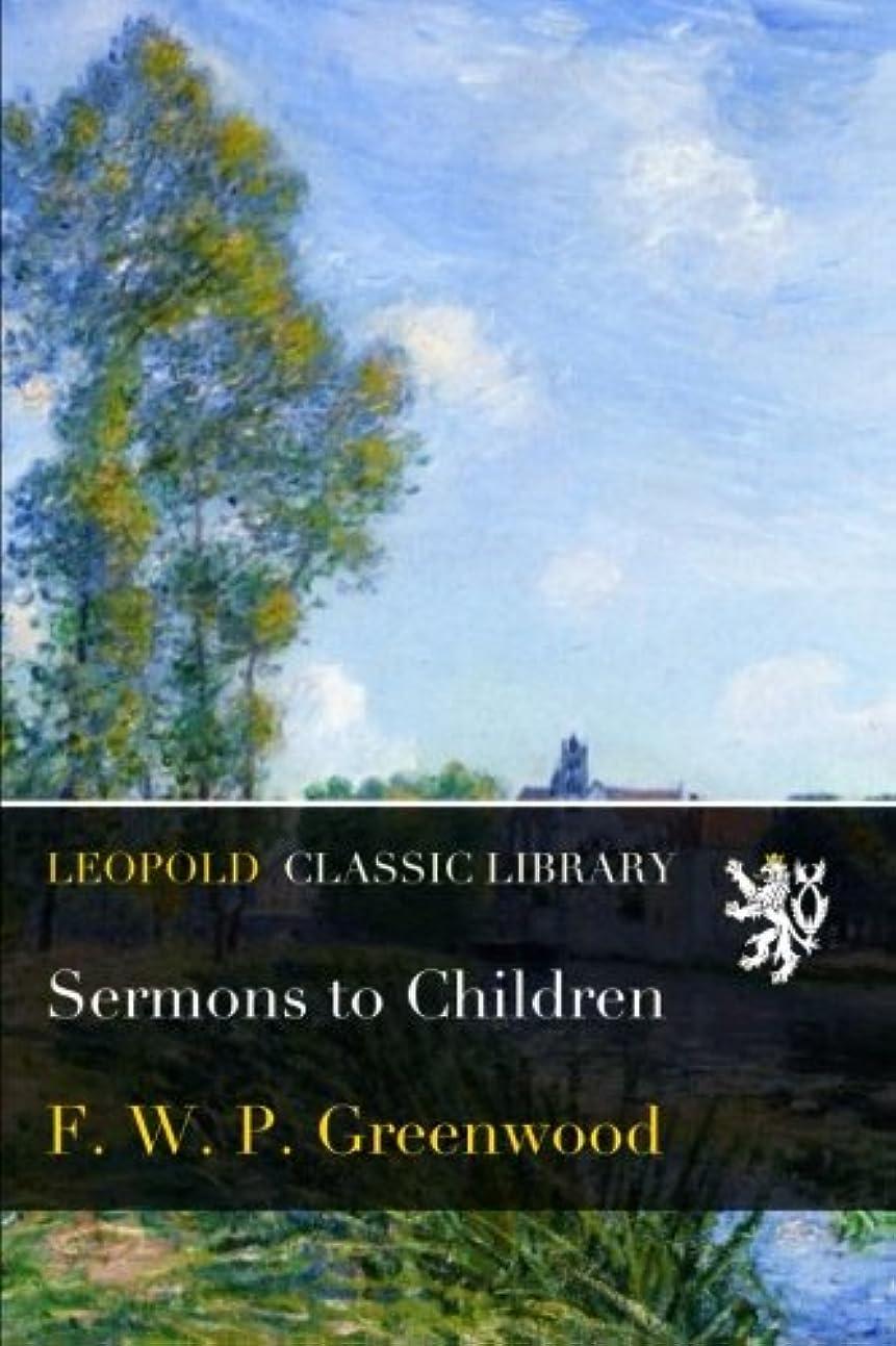 終点追う大脳Sermons to Children
