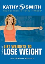 Kathy Smith : Timesaver - Lift Weights to Lose Weight