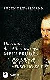 Dass auch der Allerniedrigste mein Bruder sei - Dostojewski - Dichter der Menschlichkeit - Eugen Drewermann